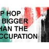 Hip Hop is bigger than the Occupation – Sat 30th August